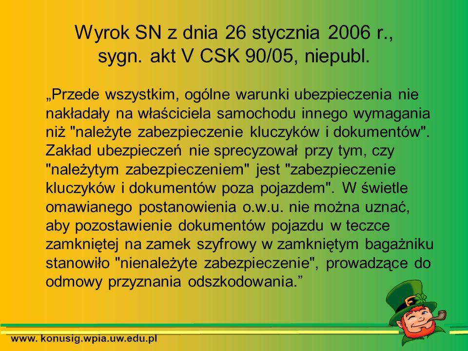 www. konusig.wpia.uw.edu.pl Wyrok SN z dnia 26 stycznia 2006 r., sygn. akt V CSK 90/05, niepubl. Przede wszystkim, ogólne warunki ubezpieczenia nie na
