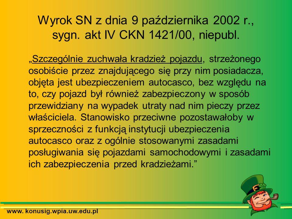 www. konusig.wpia.uw.edu.pl Wyrok SN z dnia 9 października 2002 r., sygn. akt IV CKN 1421/00, niepubl. Szczególnie zuchwała kradzież pojazdu, strzeżon