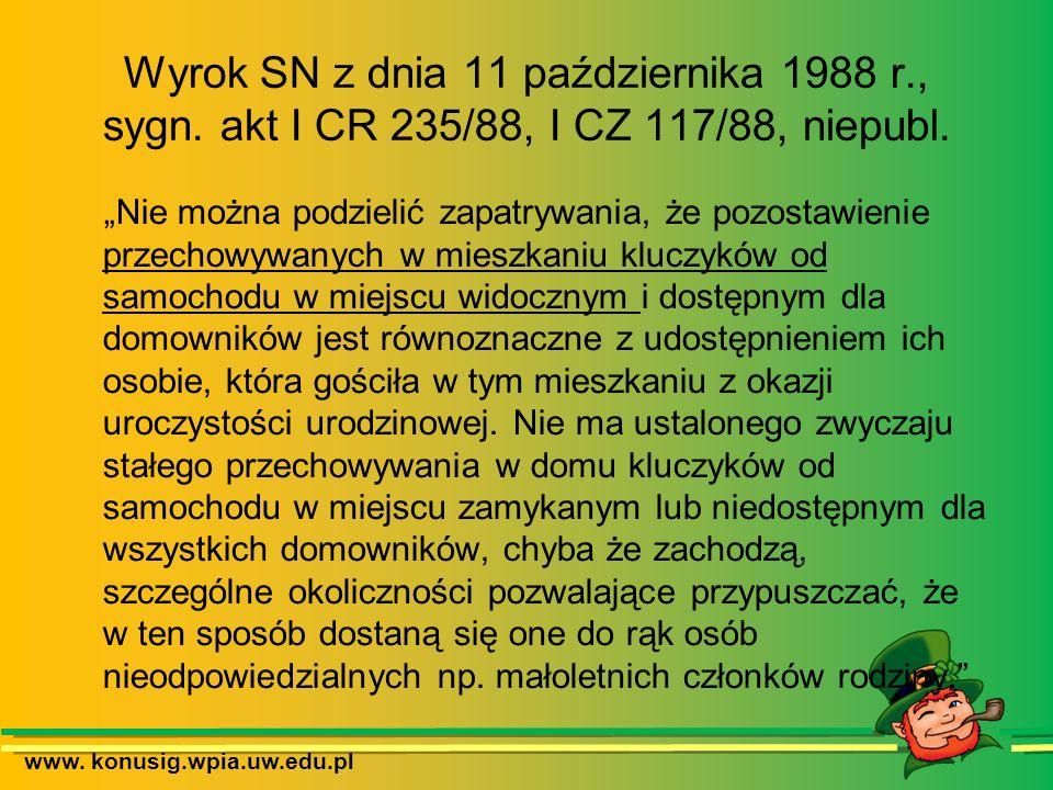 www. konusig.wpia.uw.edu.pl Wyrok SN z dnia 11 października 1988 r., sygn. akt I CR 235/88, I CZ 117/88, niepubl. Nie można podzielić zapatrywania, że
