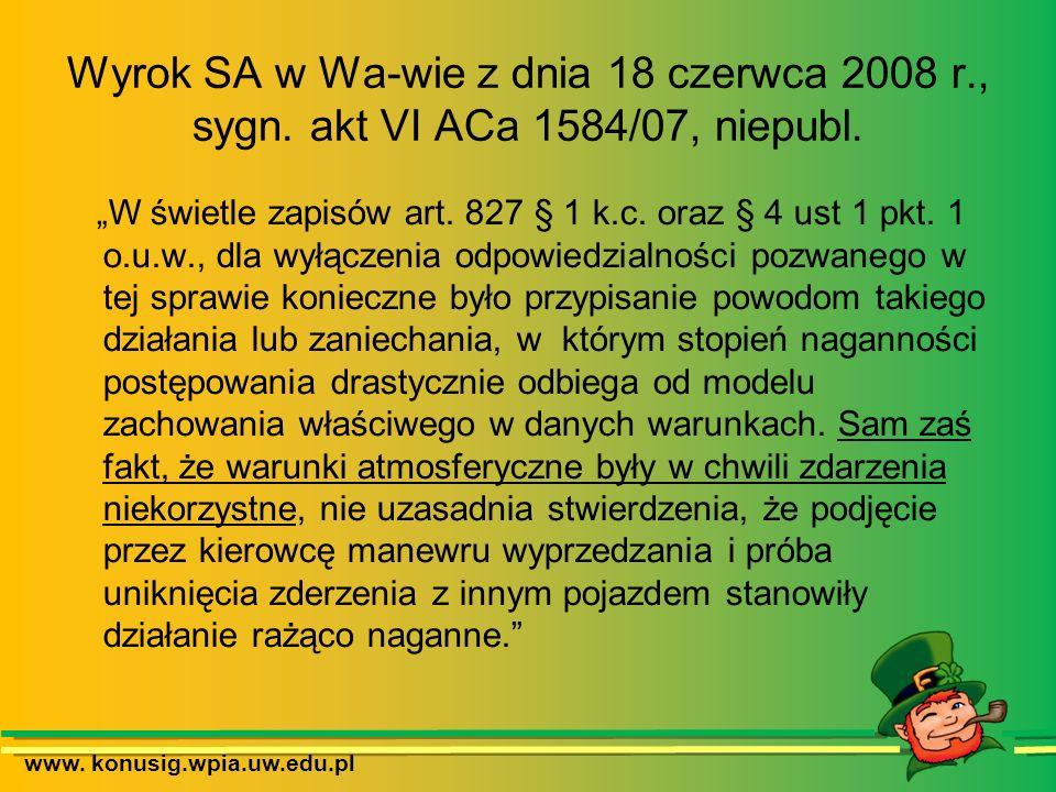 www. konusig.wpia.uw.edu.pl Wyrok SA w Wa-wie z dnia 18 czerwca 2008 r., sygn. akt VI ACa 1584/07, niepubl. W świetle zapisów art. 827 § 1 k.c. oraz §