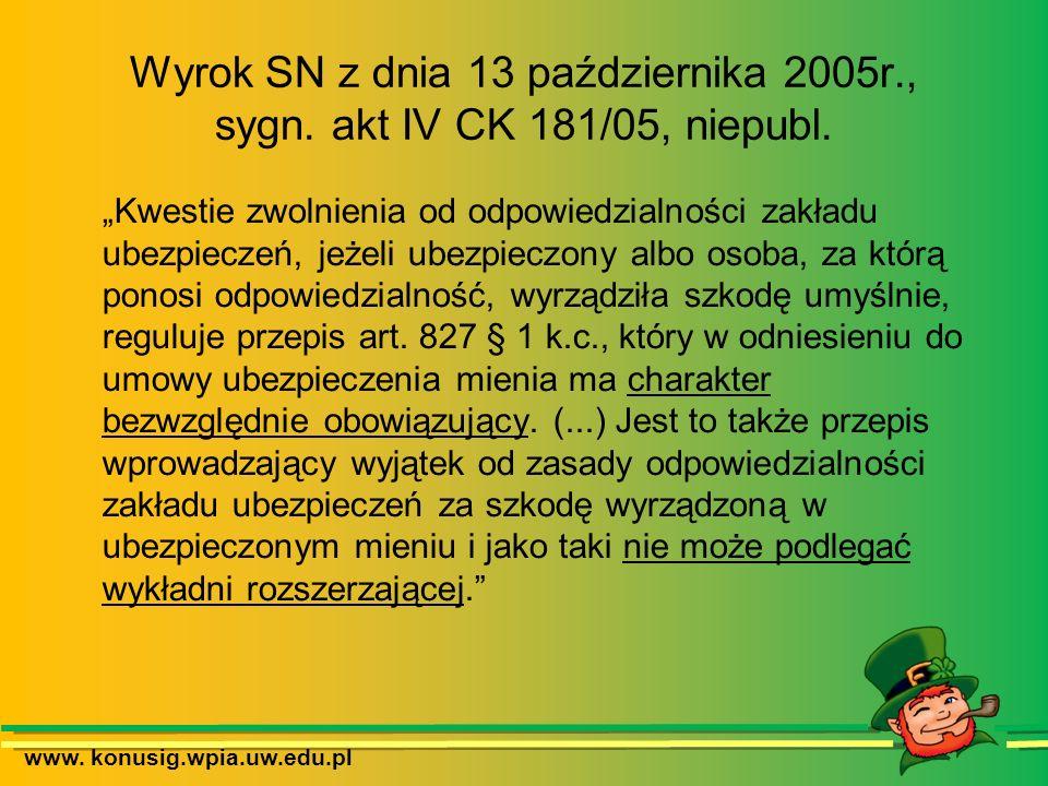www. konusig.wpia.uw.edu.pl Wyrok SN z dnia 13 października 2005r., sygn. akt IV CK 181/05, niepubl. Kwestie zwolnienia od odpowiedzialności zakładu u
