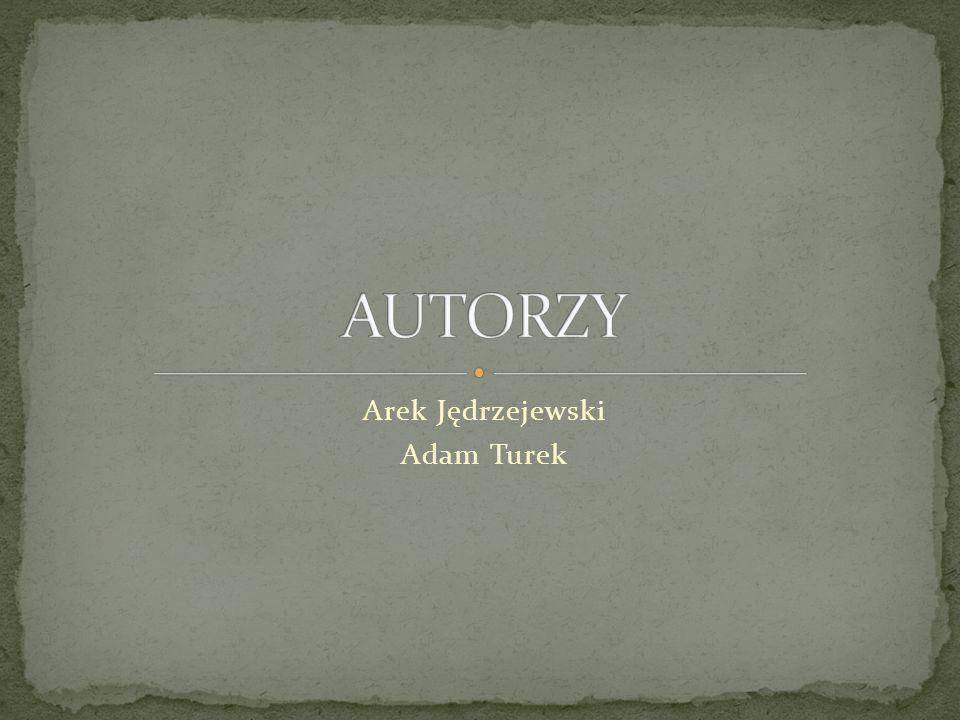 Arek Jędrzejewski Adam Turek