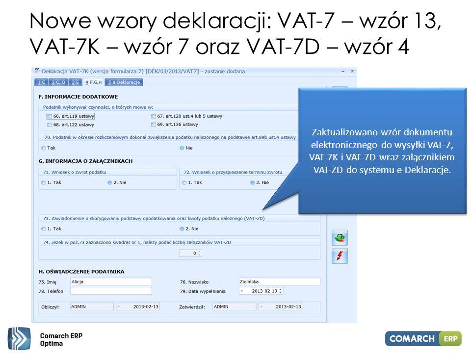 Nowe wzory deklaracji: VAT-7 – wzór 13, VAT-7K – wzór 7 oraz VAT-7D – wzór 4 Zaktualizowano wzór dokumentu elektronicznego do wysyłki VAT-7, VAT-7K i