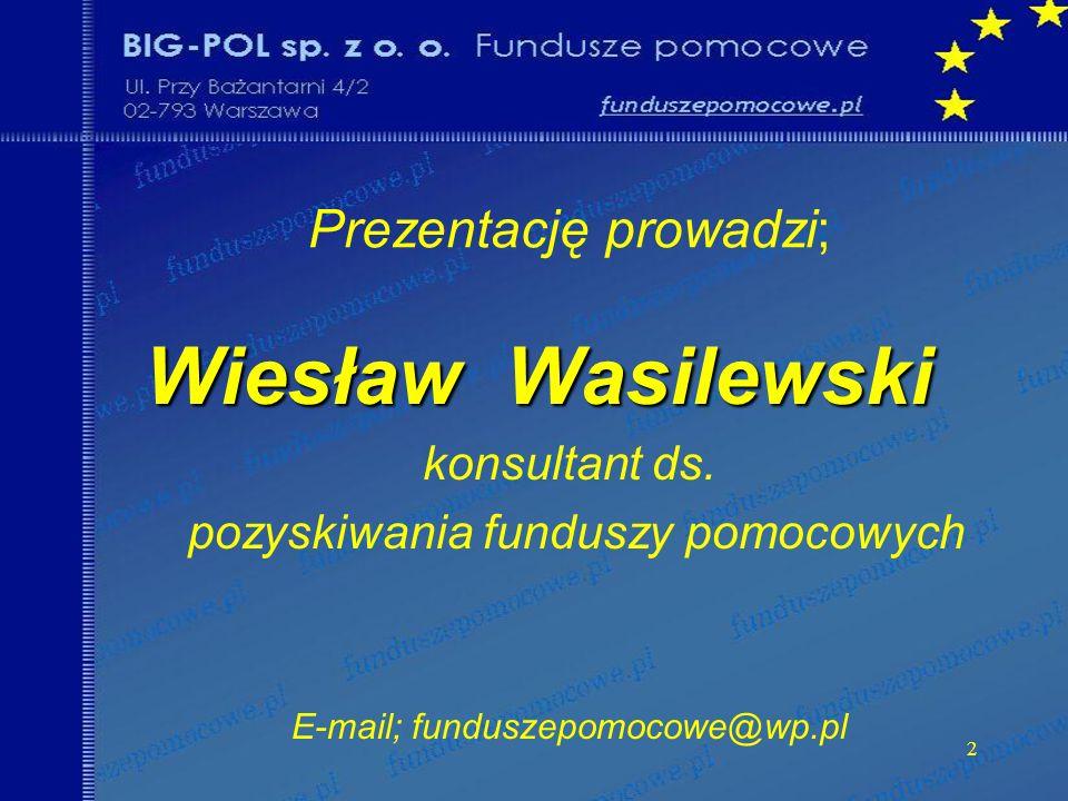 2 Prezentację prowadzi; Wiesław Wasilewski Wiesław Wasilewski konsultant ds.