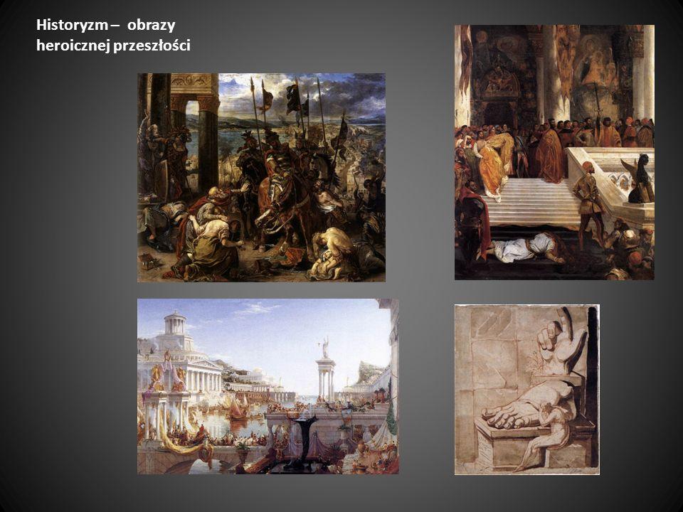 Historyzm – obrazy heroicznej przeszłości