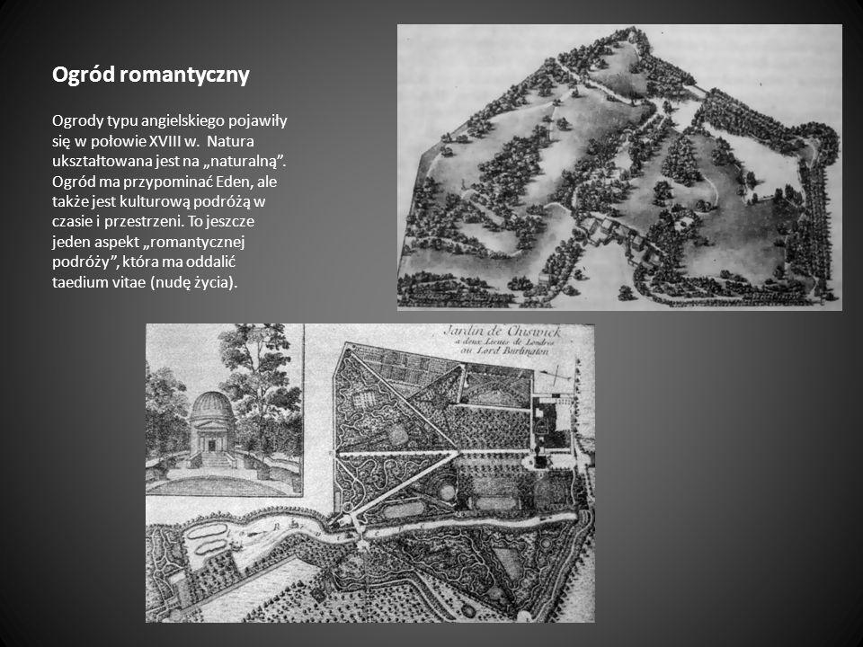 Ogród romantyczny Ogrody typu angielskiego pojawiły się w połowie XVIII w. Natura ukształtowana jest na naturalną. Ogród ma przypominać Eden, ale takż