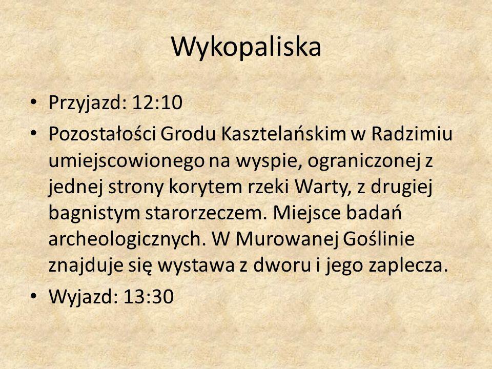 Wykopaliska Przyjazd: 12:10 Pozostałości Grodu Kasztelańskim w Radzimiu umiejscowionego na wyspie, ograniczonej z jednej strony korytem rzeki Warty, z