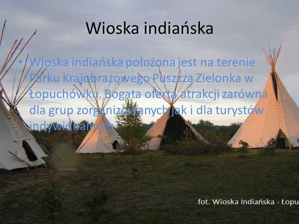 Wioska indiańska Wioska indiańska położona jest na terenie Parku Krajobrazowego Puszcza Zielonka w Łopuchówku. Bogata oferta atrakcji zarówna dla grup