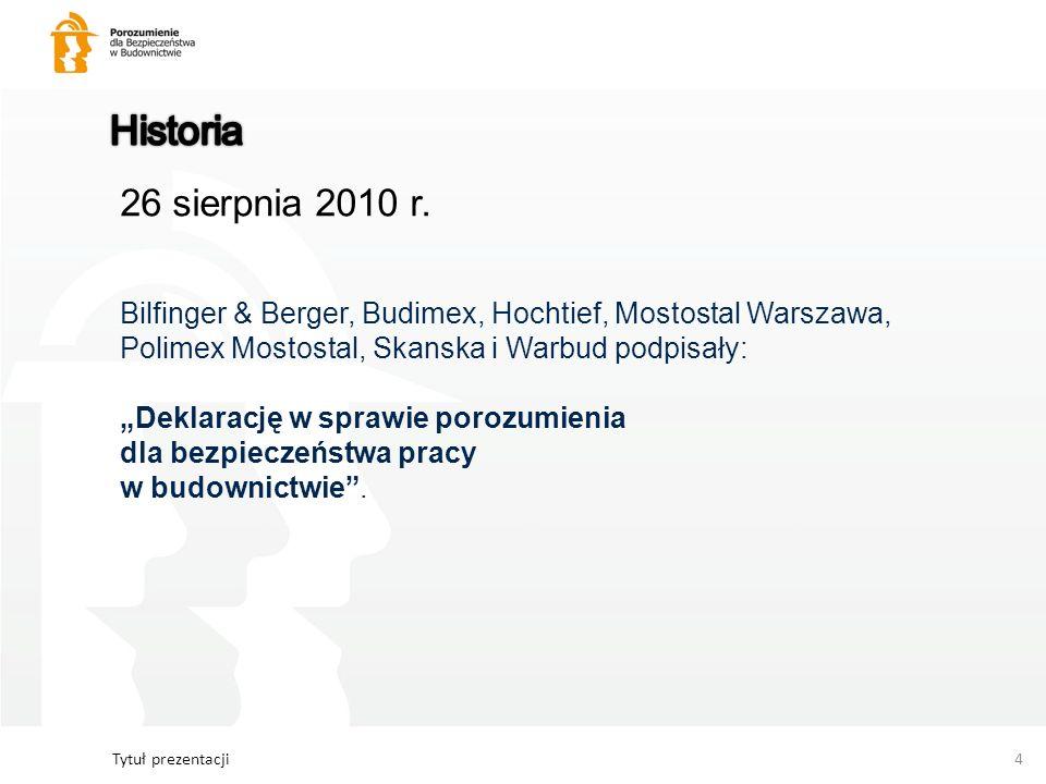 Tytuł prezentacji4 26 sierpnia 2010 r. Bilfinger & Berger, Budimex, Hochtief, Mostostal Warszawa, Polimex Mostostal, Skanska i Warbud podpisały: Dekla