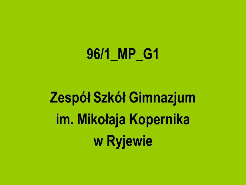 96/1_MP_G1 Zespół Szkół Gimnazjum im. Mikołaja Kopernika w Ryjewie