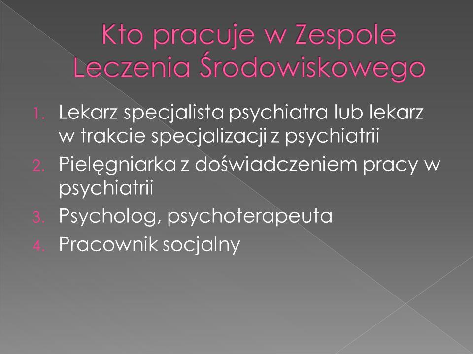 1. Lekarz specjalista psychiatra lub lekarz w trakcie specjalizacji z psychiatrii 2.