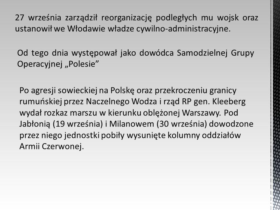 27 września zarządził reorganizację podległych mu wojsk oraz ustanowił we Włodawie władze cywilno-administracyjne. Od tego dnia występował jako dowódc