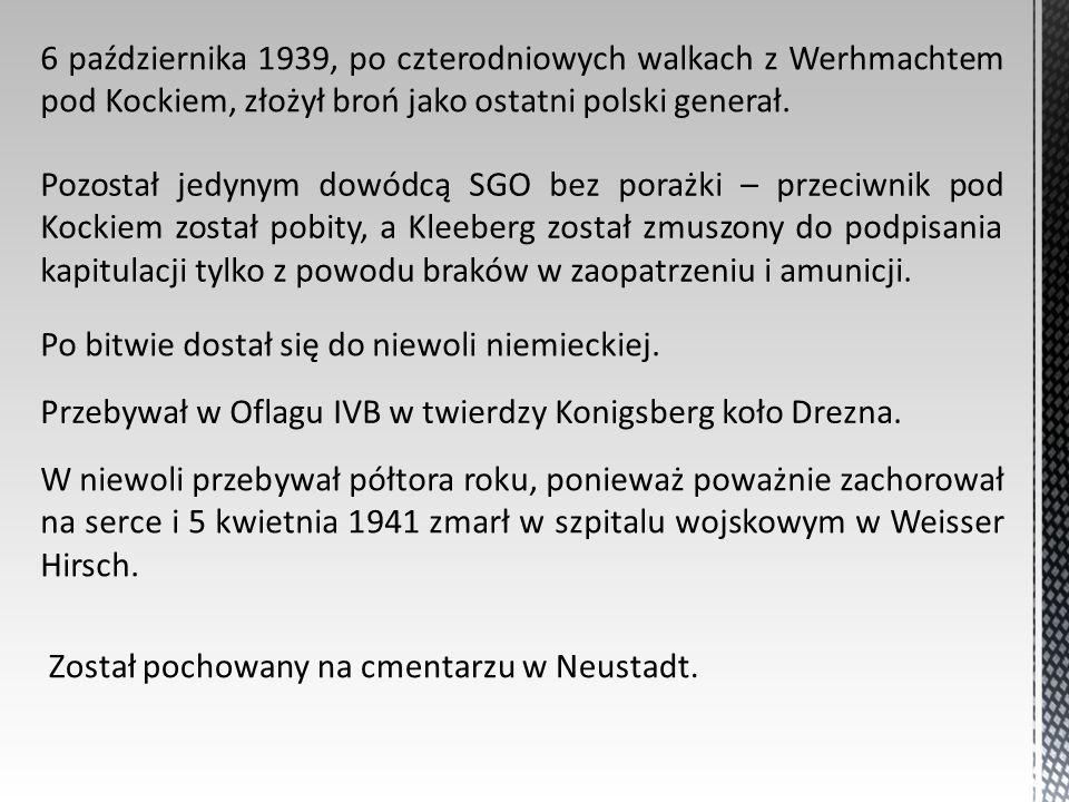 6 października 1939, po czterodniowych walkach z Werhmachtem pod Kockiem, złożył broń jako ostatni polski generał. Pozostał jedynym dowódcą SGO bez po