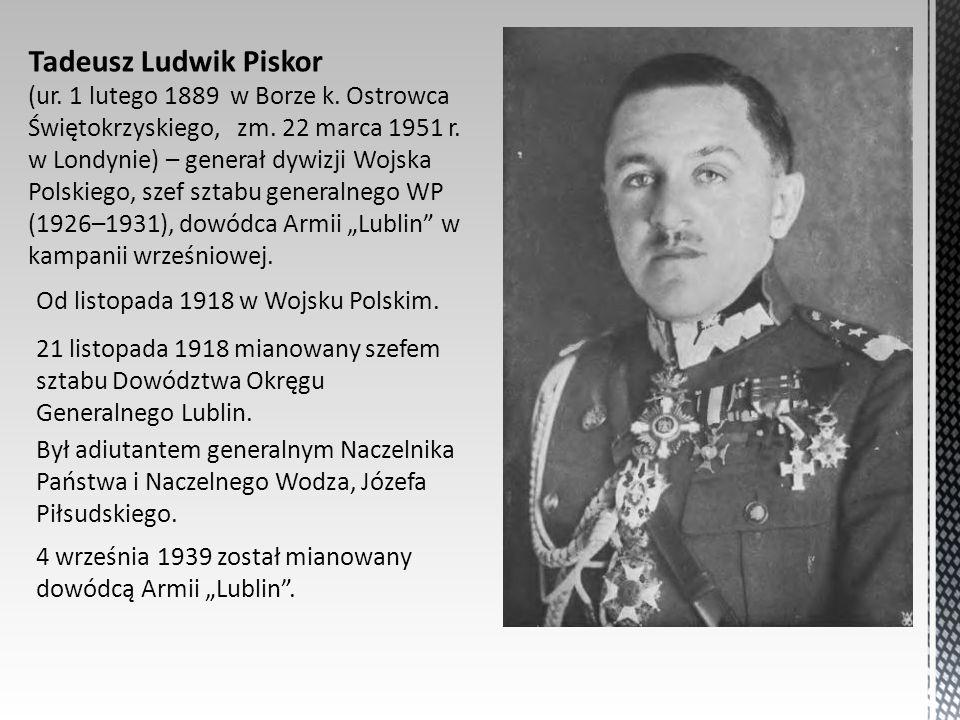 Tadeusz Ludwik Piskor (ur. 1 lutego 1889 w Borze k. Ostrowca Świętokrzyskiego, zm. 22 marca 1951 r. w Londynie) – generał dywizji Wojska Polskiego, sz