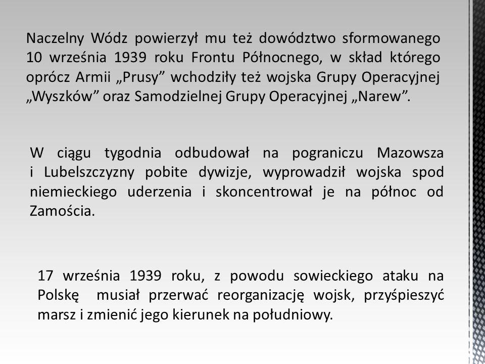 Naczelny Wódz powierzył mu też dowództwo sformowanego 10 września 1939 roku Frontu Północnego, w skład którego oprócz Armii Prusy wchodziły też wojska