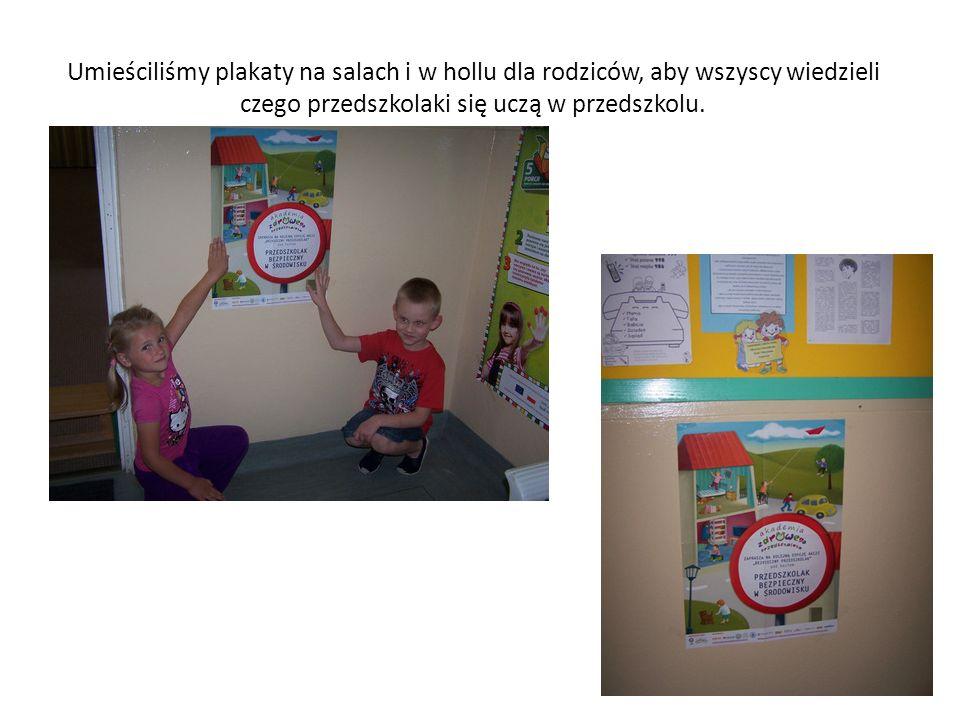 Umieściliśmy plakaty na salach i w hollu dla rodziców, aby wszyscy wiedzieli czego przedszkolaki się uczą w przedszkolu.