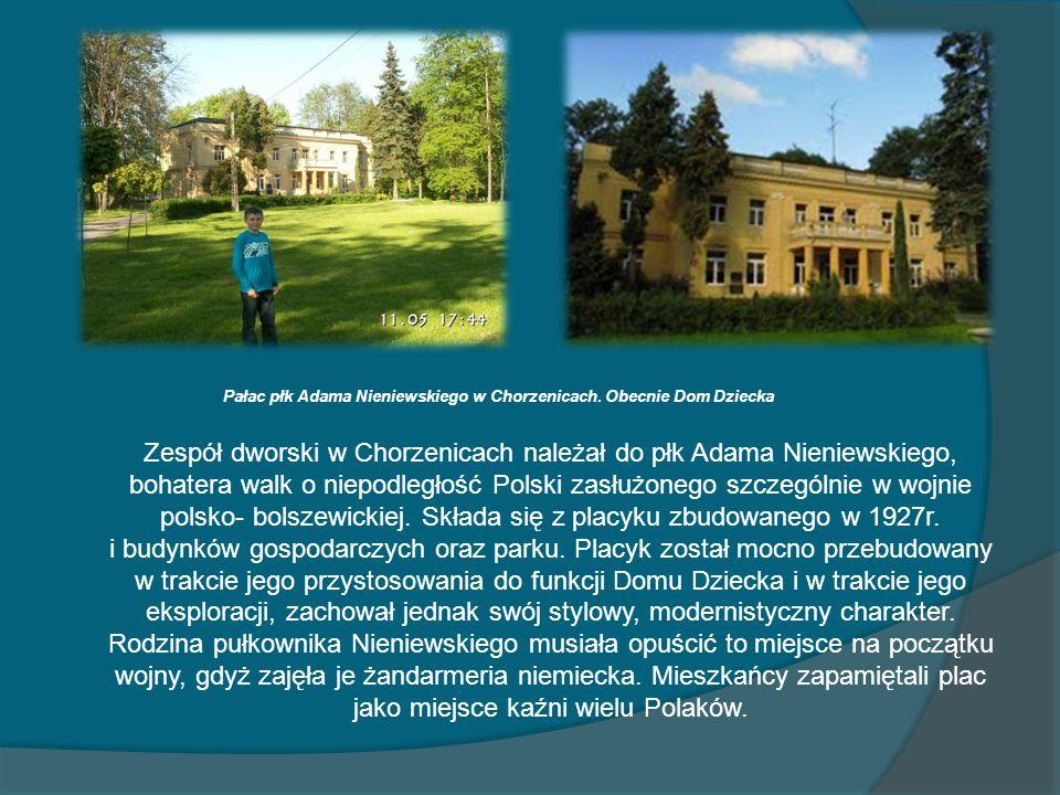 Zespół dworski w Chorzenicach należał do płk Adama Nieniewskiego, bohatera walk o niepodległość Polski zasłużonego szczególnie w wojnie polsko- bolsze
