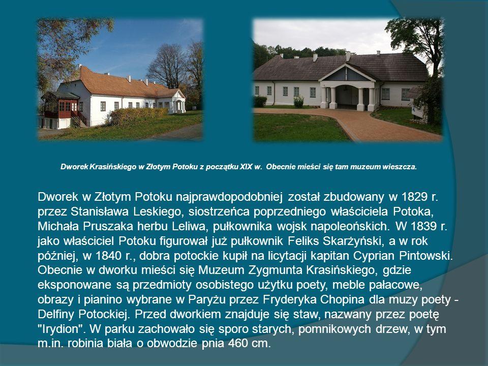 Dworek Krasińskiego w Złotym Potoku z początku XIX w. Obecnie mieści się tam muzeum wieszcza. Dworek w Złotym Potoku najprawdopodobniej został zbudowa