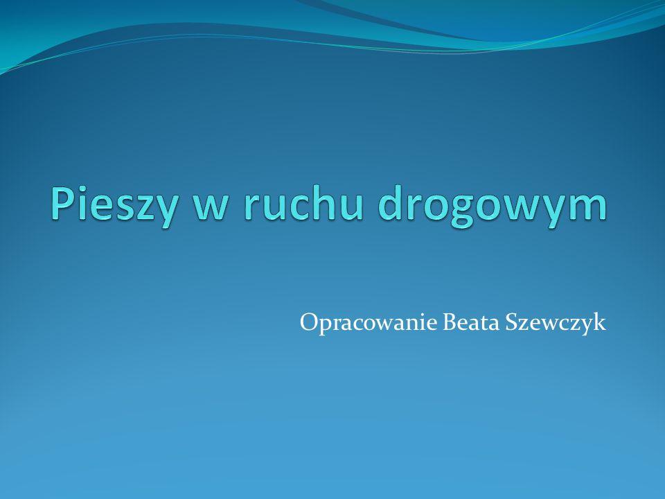 Opracowanie Beata Szewczyk