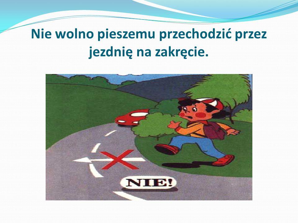 Pieszemu nie wolno pokonywać barierek oddzielających ruch pieszy od ruchu pojazdów.