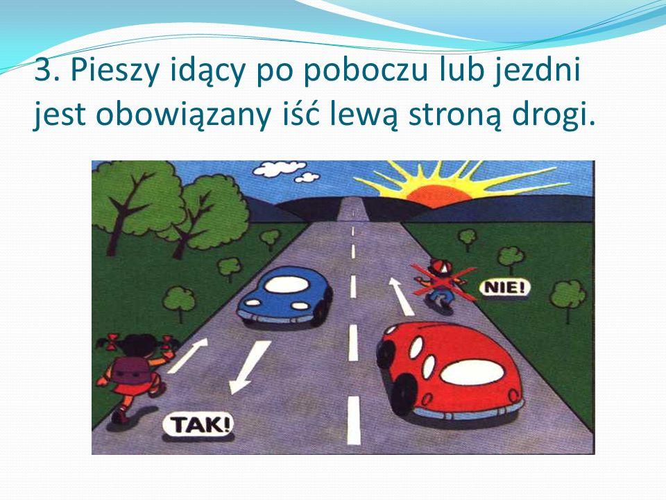 Zakaz ruchu pieszych Oznacza, iż po tak oznaczonym odcinku drogi mogą poruszać się tylko pojazdy, a nie piesi.