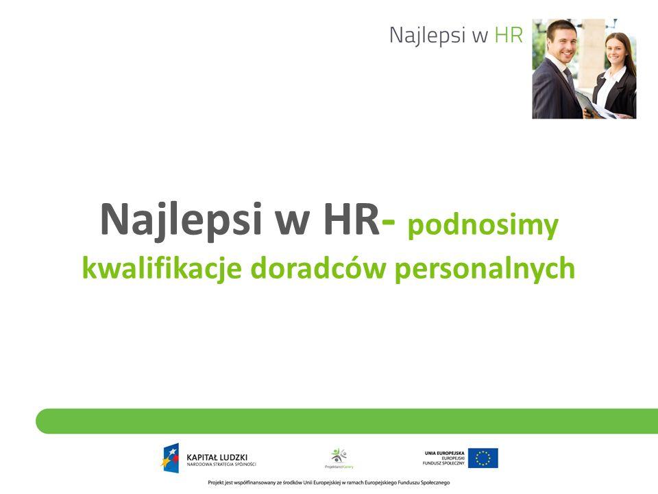 Najlepsi w HR- podnosimy kwalifikacje doradców personalnych