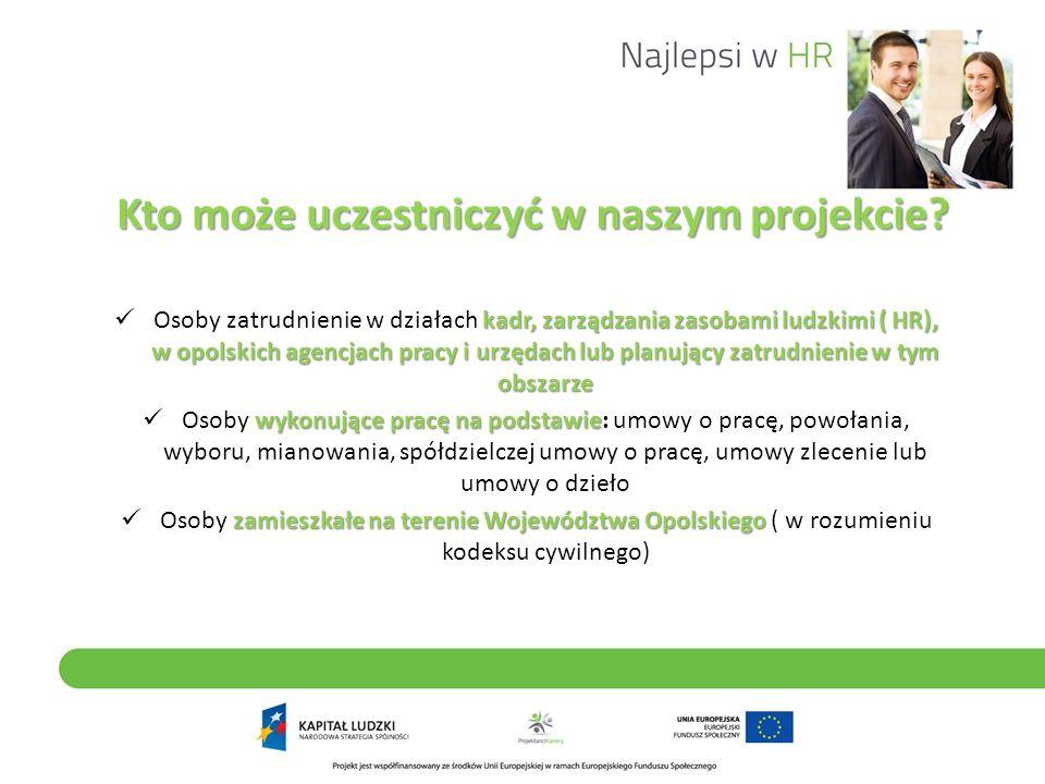 kadr, zarządzania zasobami ludzkimi ( HR), w opolskich agencjach pracy i urzędach lub planujący zatrudnienie w tym obszarze Osoby zatrudnienie w dział