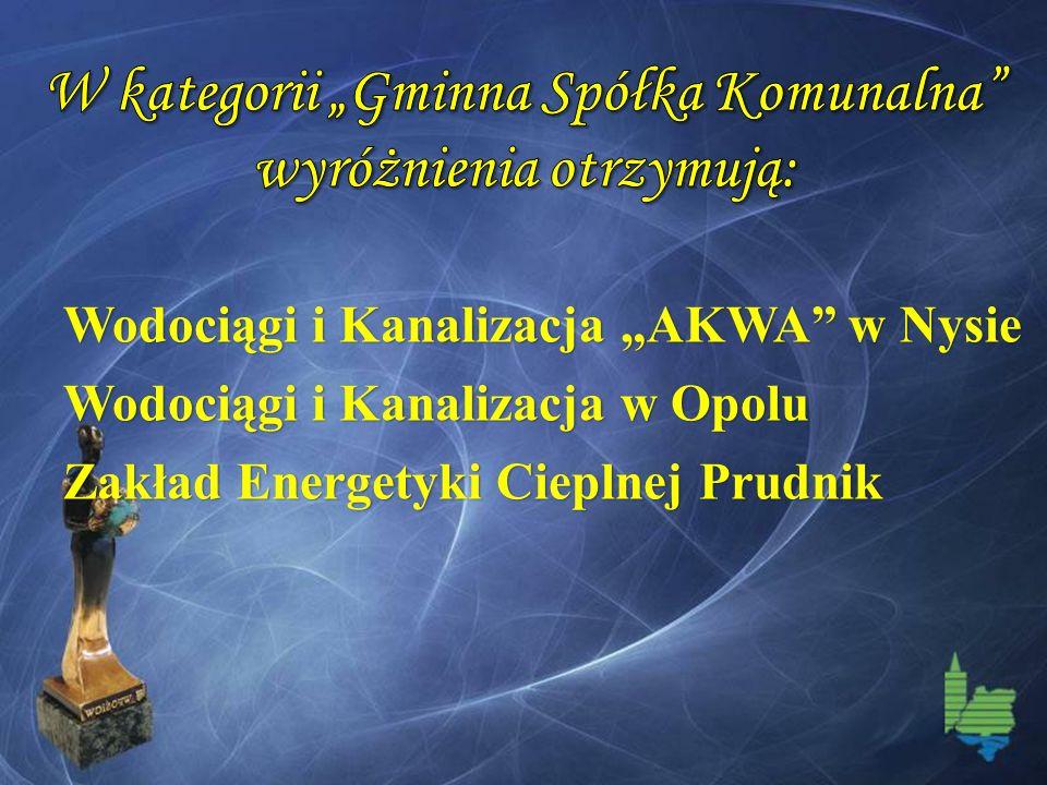 Wodociągi i Kanalizacja AKWA w Nysie Wodociągi i Kanalizacja w Opolu Zakład Energetyki Cieplnej Prudnik