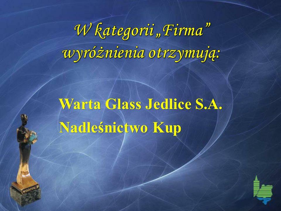 Warta Glass Jedlice S.A. Nadleśnictwo Kup
