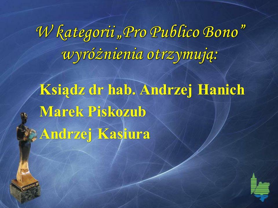 Ksiądz dr hab. Andrzej Hanich Marek Piskozub Andrzej Kasiura