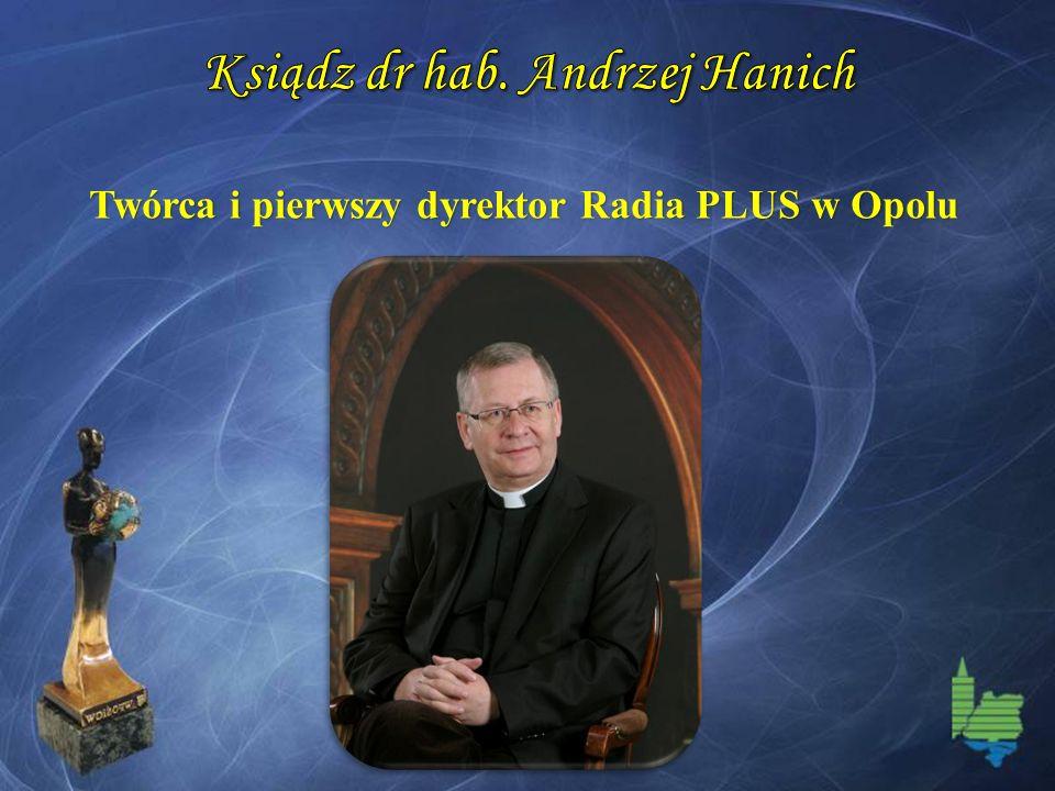 Twórca i pierwszy dyrektor Radia PLUS w Opolu