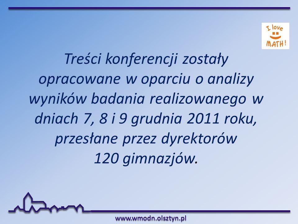 www.wmodn.olsztyn.plwww.wmodn.olsztyn.pl Treści konferencji zostały opracowane w oparciu o analizy wyników badania realizowanego w dniach 7, 8 i 9 gru