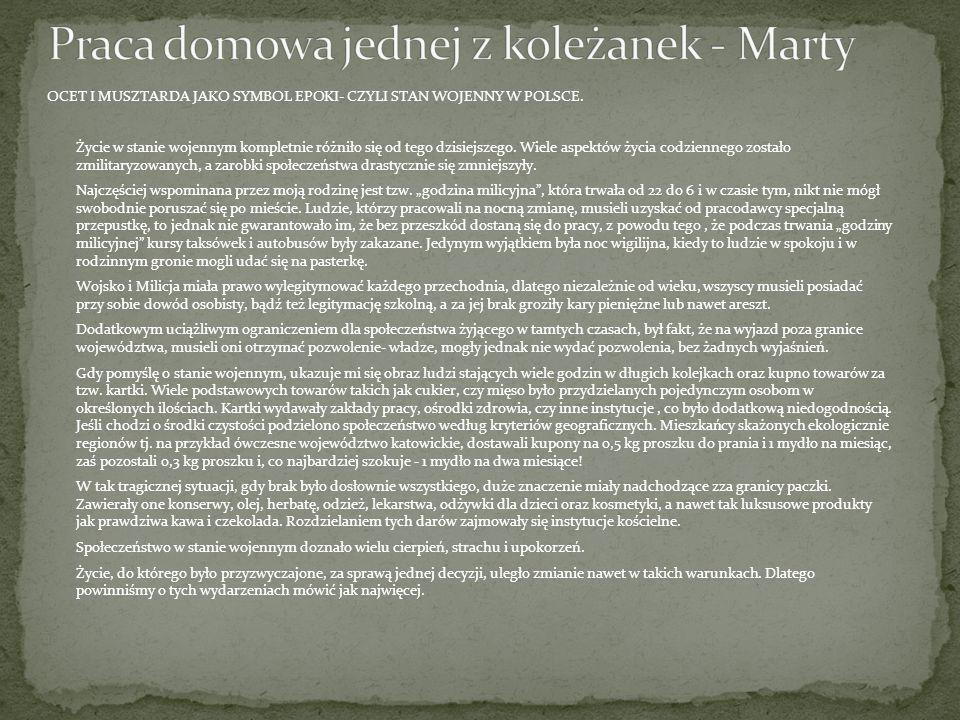 OCET I MUSZTARDA JAKO SYMBOL EPOKI- CZYLI STAN WOJENNY W POLSCE. Życie w stanie wojennym kompletnie różniło się od tego dzisiejszego. Wiele aspektów ż