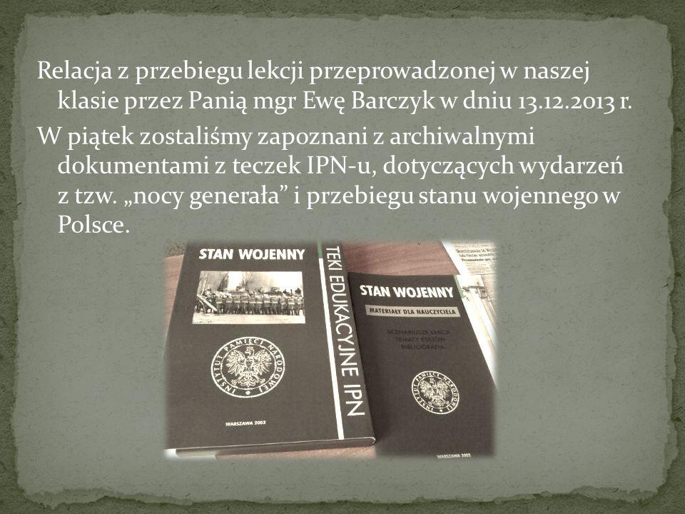 Relacja z przebiegu lekcji przeprowadzonej w naszej klasie przez Panią mgr Ewę Barczyk w dniu 13.12.2013 r. W piątek zostaliśmy zapoznani z archiwalny