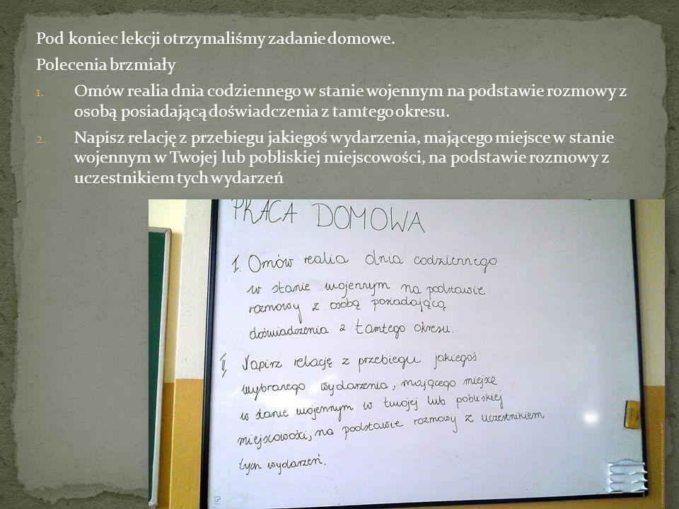 Pod koniec lekcji otrzymaliśmy zadanie domowe. Polecenia brzmiały 1. Omów realia dnia codziennego w stanie wojennym na podstawie rozmowy z osobą posia
