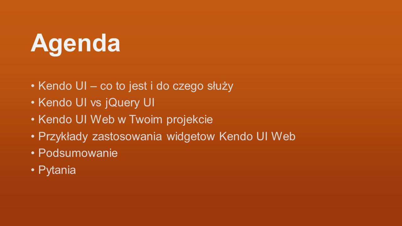 Agenda Kendo UI – co to jest i do czego służy Kendo UI vs jQuery UI Kendo UI Web w Twoim projekcie Przykłady zastosowania widgetow Kendo UI Web Podsum