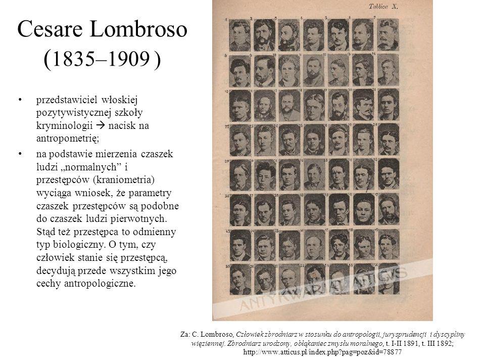Cesare Lombroso ( 1835–1909 ) przedstawiciel włoskiej pozytywistycznej szkoły kryminologii nacisk na antropometrię; na podstawie mierzenia czaszek lud