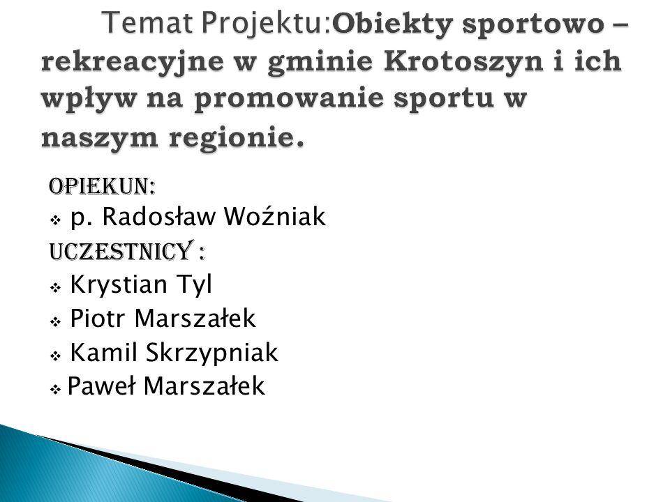 Poznanie miejsc wypoczynku i rekreacji Zorientowanie się uczniów, jakie obiekty sportowo-rekreacyjne znajdują się na terenie Miasta i Gminy Krotoszyn.