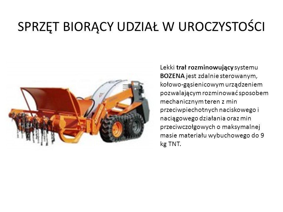 SPRZĘT BIORĄCY UDZIAŁ W UROCZYSTOŚCI Lekki trał rozminowujący systemu BOZENA jest zdalnie sterowanym, kołowo-gąsienicowym urządzeniem pozwalającym roz