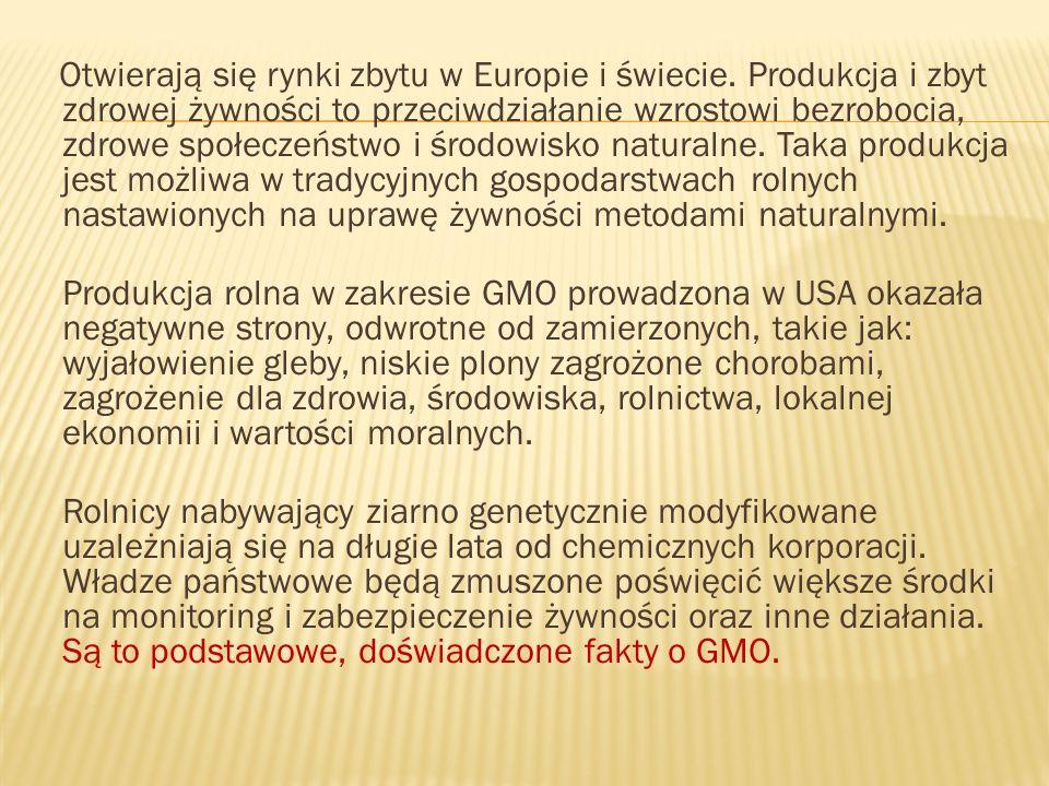 Otwierają się rynki zbytu w Europie i świecie. Produkcja i zbyt zdrowej żywności to przeciwdziałanie wzrostowi bezrobocia, zdrowe społeczeństwo i środ