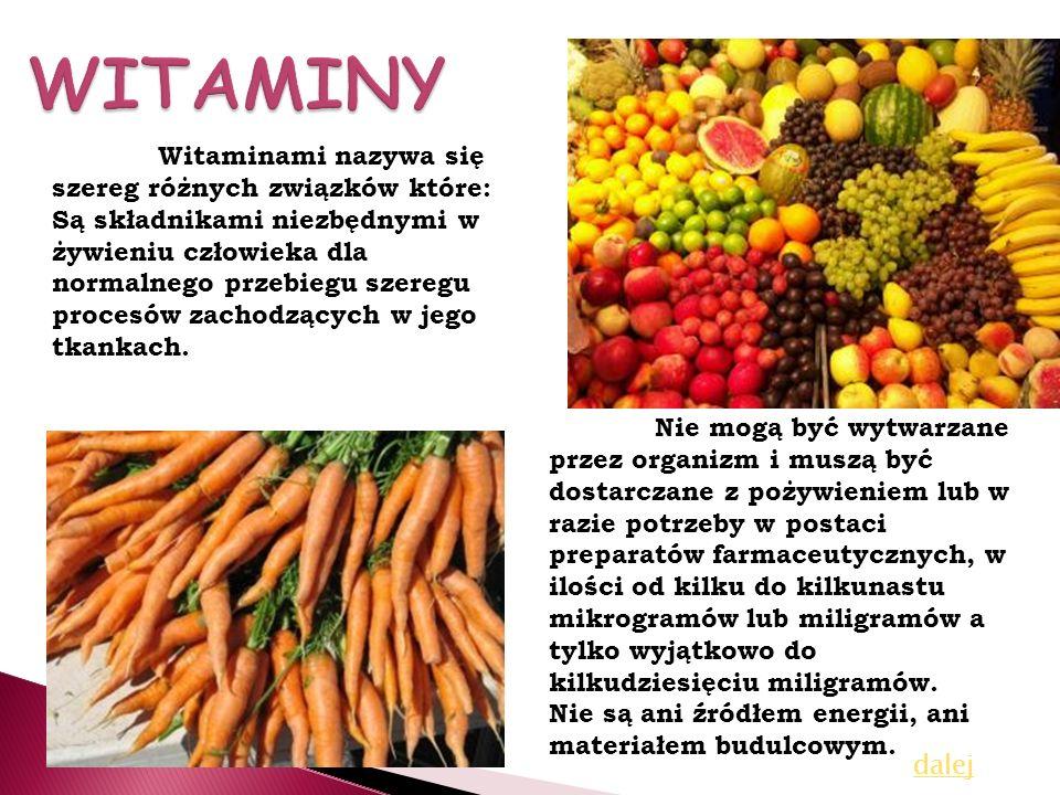 Witaminami nazywa się szereg różnych związków które: Są składnikami niezbędnymi w żywieniu człowieka dla normalnego przebiegu szeregu procesów zachodz