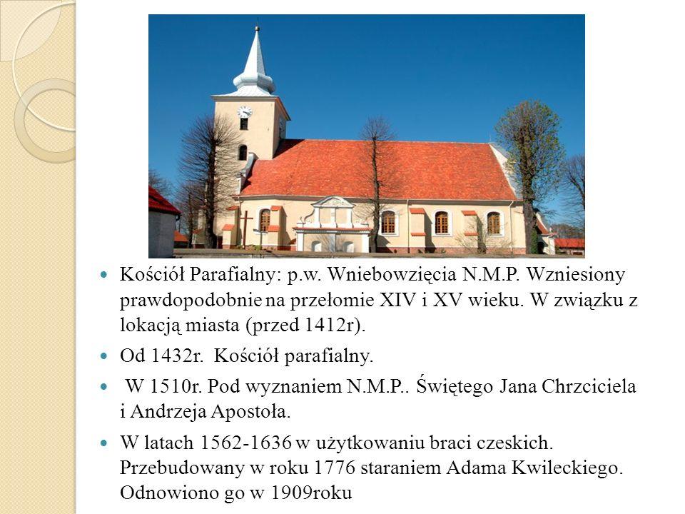 Kościół Parafialny: p.w. Wniebowzięcia N.M.P. Wzniesiony prawdopodobnie na przełomie XIV i XV wieku. W związku z lokacją miasta (przed 1412r). Od 1432