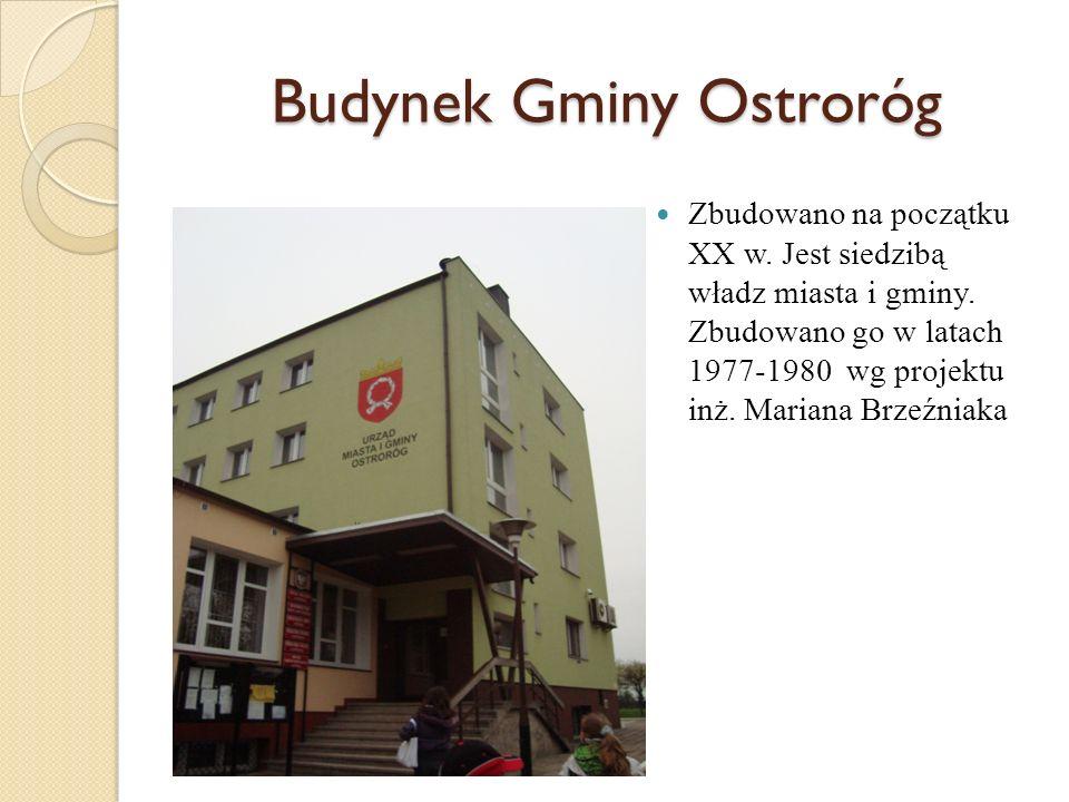 Budynek Gminy Ostroróg Zbudowano na początku XX w. Jest siedzibą władz miasta i gminy. Zbudowano go w latach 1977-1980 wg projektu inż. Mariana Brzeźn