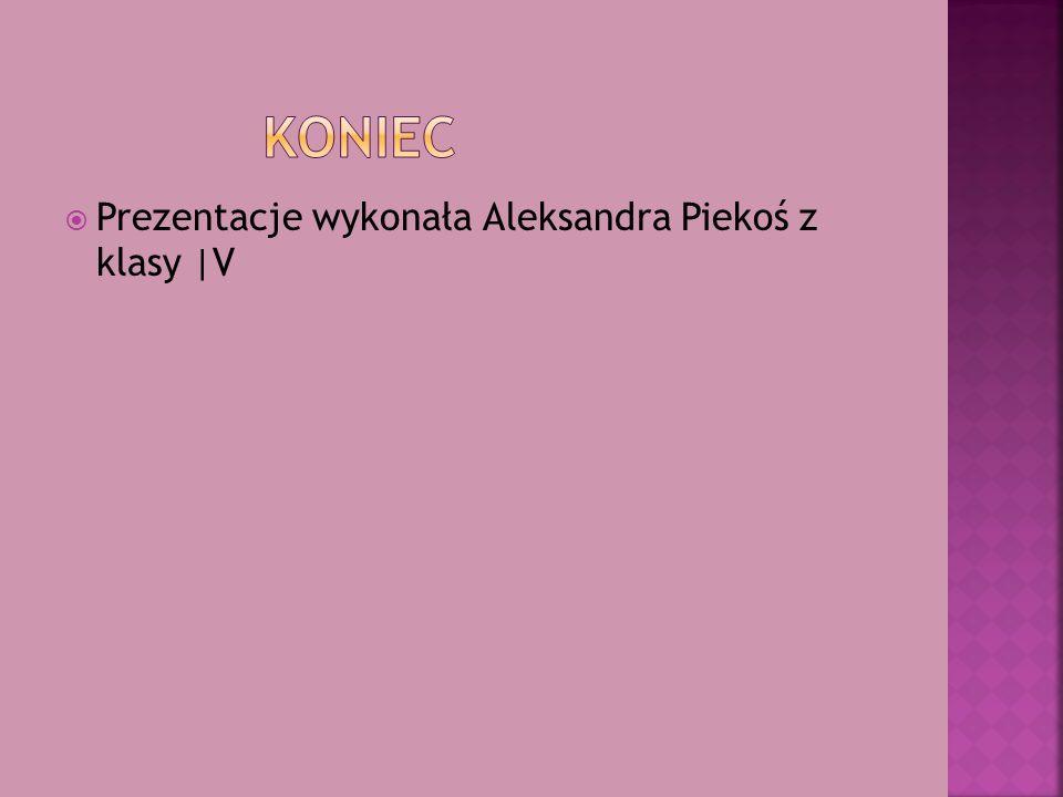 Prezentacje wykonała Aleksandra Piekoś z klasy |V