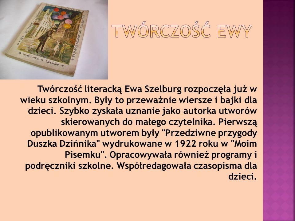 Twórczość literacką Ewa Szelburg rozpoczęła już w wieku szkolnym.