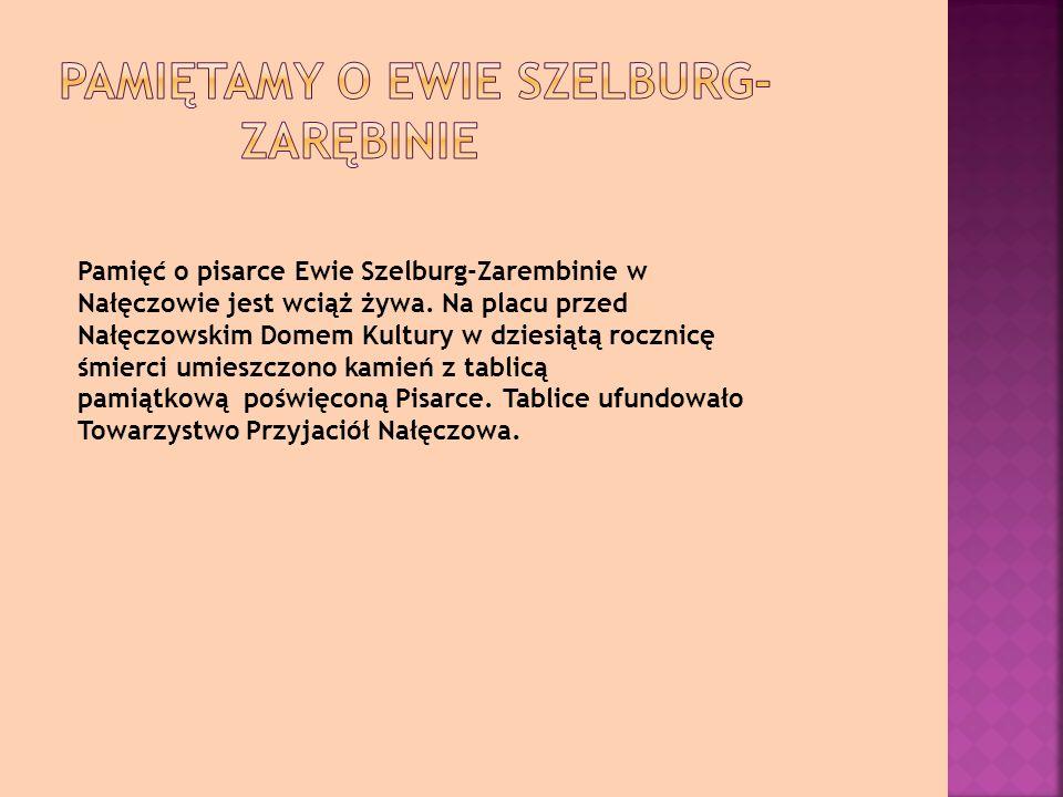 Pamięć o pisarce Ewie Szelburg-Zarembinie w Nałęczowie jest wciąż żywa.