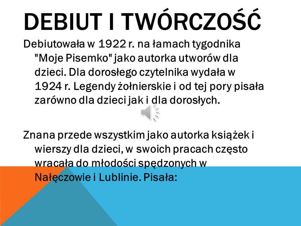 DEBIUT I TWÓRCZOŚĆ Debiutowała w 1922 r.