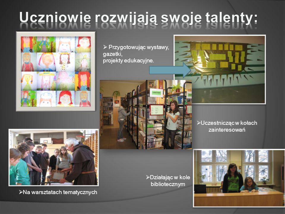 Działając w kole bibliotecznym Uczestnicząc w kołach zainteresowań Przygotowując wystawy, gazetki, projekty edukacyjne.