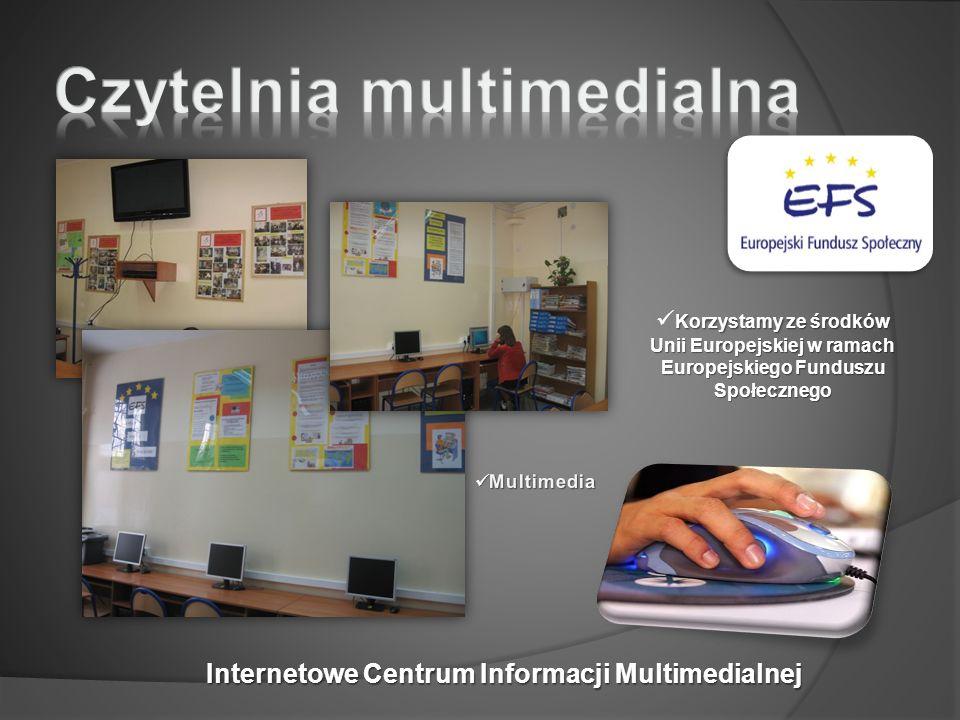 Internetowe Centrum Informacji Multimedialnej Korzystamy ze środków Unii Europejskiej w ramach Europejskiego Funduszu Społecznego