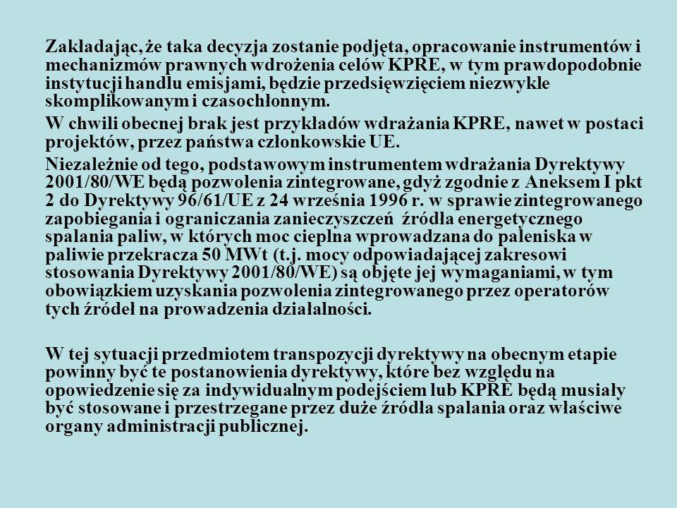 KPRE Zgodnie z Artykułem 4 ust.6 Dyrektywy, alternatywnie do wprowadzania indywidualnych norm-standardów emisji dwutlenku siarki, tlenków azotu i pyłu dla istniejących źródeł spalania paliw, kraj członkowski Wspólnoty może realizować KPRE.